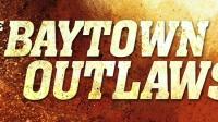 贝城亡命之徒  The Baytown Outlaws 2012(片段)