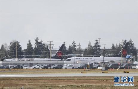 加拿大宣布停飞所有波音737 MAX型号飞机